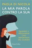 Copertina dell'audiolibro La mia parola contro la sua di DI NICOLA, Paola