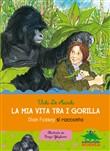 Copertina dell'audiolibro La mia vita tra i gorilla: Dian Fossey si racconta di DE MARCHI, Vichi