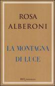 Copertina dell'audiolibro La montagna di luce di ALBERONI, Rosa