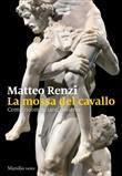 Copertina dell'audiolibro La mossa del cavallo di RENZI, Matteo