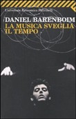 Copertina dell'audiolibro La musica sveglia il tempo di BARENBOIM, Daniel