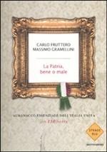 Copertina dell'audiolibro La patria, bene o male. Almanacco essenziale dell'Italia unita (in 150 date) di FRUTTERO, Carlo -  GRAMELLINI, Massimo