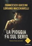 Copertina dell'audiolibro La pioggia fa sul serio di GUCCINI, Francesco - MACCHIAVELLI, Loriano