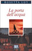 Copertina dell'audiolibro La porta dell'acqua di LOY, Rosetta