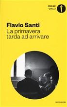Copertina dell'audiolibro La primavera tarda ad arrivare di SANTI, Flavio