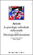 Copertina dell'audiolibro La psicol.individuale nella scuola, psicol. dell'educazione, psicol. del bambino difficile