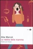 Copertina dell'audiolibro La rabbia delle mamme di MARCOLI, Alba