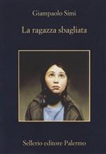 Copertina dell'audiolibro La ragazza sbagliata di SIMI, Giampaolo