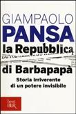 Copertina dell'audiolibro La repubblica di Barbapapà: Storia irriverente di un potere invisibile di PANSA, Giampaolo