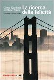 Copertina dell'audiolibro La ricerca della felicità di GARDNER, Chris - TROUPE, Quincy