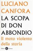 Copertina dell'audiolibro La scopa di Don Abbondio. Il moto violento della storia di CANFORA, Luciano