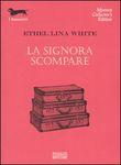 Copertina dell'audiolibro La signora scompare di WHITE, Ethel Lina