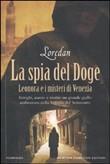 Copertina dell'audiolibro La spia del Doge: Leonora e i misteri di Venezia di LOREDAN