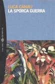 Copertina dell'audiolibro La sporca guerra di CANALI, Luca