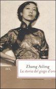 Copertina dell'audiolibro La storia del giogo d'oro di ZHANG, Ailing (Trad. Alessandra C. Lavagnino )
