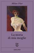 Copertina dell'audiolibro La storia di mia moglie di FUST, Milan