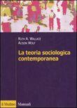 Copertina dell'audiolibro La teoria sociologica contemporanea di WALLACE, Ruth - WOLF, Alison