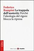 Copertina dell'audiolibro La trappola dell'austerity: perché l'ideologia del rigore blocca la ripresa