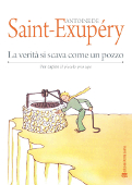 Copertina dell'audiolibro La verità si scava come un pozzo di SAINT-EXUPERY, Antoine de