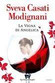 Copertina dell'audiolibro La vigna di Angelica di CASATI MODIGNANI, Sveva