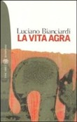 Copertina dell'audiolibro La vita agra di BIANCIARDI, Luciano