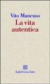 Copertina dell'audiolibro La vita autentica di MANCUSO, Vito