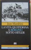 Copertina dell'audiolibro La vita quotidiana a Berlino sotto Hitler di MARABINI, Jean