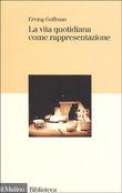 Copertina dell'audiolibro La vita quotidiana come rappresentazione di GOFFMAN, Erwing