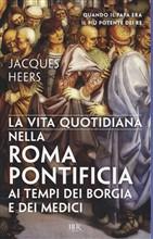 Copertina dell'audiolibro La vita quotidiana nella Roma pontificia ai tempi dei Borgia e dei Medici (1420-1520) di HEERS, Jacques