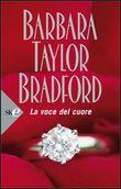 Copertina dell'audiolibro La voce del cuore di BRADFORD, Barbara Taylor