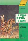 Copertina dell'audiolibro La zappa, la croce, la spada di BRUSCHI, Maria Letizia