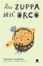 Copertina dell'audiolibro La zuppa dell'orco di CUVELLIER, Vincent