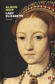 Copertina dell'audiolibro Lady Elizabeth di WEIR, Alison