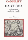Copertina dell'audiolibro L'alchimia spiegata sui suoi testi classici di CANSELIET, Eugène