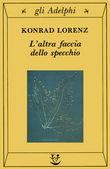 Copertina dell'audiolibro L'altra faccia dello specchio: per una storia naturale della conoscenza di LORENZ, Konrad
