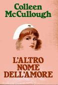 Copertina dell'audiolibro L'altro nome dell'amore di McCULLOUGH, Colleen