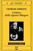 Copertina dell'audiolibro L'amica della signora Maigret di SIMENON, Georges