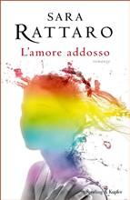 Copertina dell'audiolibro L'amore addosso di RATTARO, Sara
