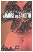 Copertina dell'audiolibro L'amore del bandito di CARLOTTO, Massimo