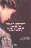 Copertina dell'audiolibro L'amore e gli stracci del tempo di IBRAHIMI, Anilda