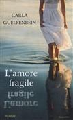 Copertina dell'audiolibro L'amore fragile di GUELFENBEIN, Carla