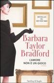 Copertina dell'audiolibro L'amore non è un gioco di BRADFORD, Barbara Taylor