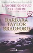Copertina dell'audiolibro L'amore non può attendere di BRADFORD, Barbara Taylor