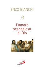 Copertina dell'audiolibro L'amore scandaloso di Dio
