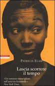 Copertina dell'audiolibro Lascia scorrere il tempo di ELAM, Patricia