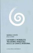 Copertina dell'audiolibro Lavoisier e Mendeleev: tra atomi e molecole nasce la chimica di KROTO, Harald