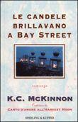 Copertina dell'audiolibro Le candele brillavano a Bay Street di McKINNON, K.C.