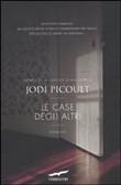 Copertina dell'audiolibro Le case degli altri di PICOULT, Jodi