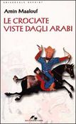 Copertina dell'audiolibro Le crociate viste dagli arabi di MAALOUF, Amin