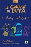 Copertina dell'audiolibro Le cronache di Befa : il fiume infuriato di VALESIO, Piero